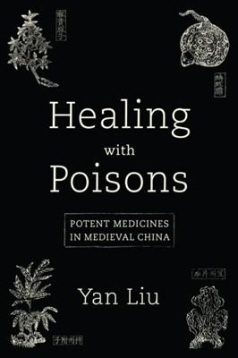 Healing with Poisons Yan Liu 9780295748993