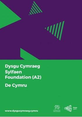 Dysgu Cymraeg: Sylfaen/Foundation (A2)- De Cymru/South Wales  9781999686147