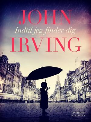 Indtil jeg finder dig John Irving 9788711394939