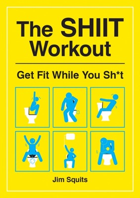 The SHIIT Workout Jim Squits, Squits 9781787833265