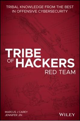 Tribe of Hackers Red Team Jennifer Jin, Marcus J. Carey 9781119643326