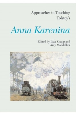 Approaches to Teaching Tolstoy's Anna Karenina  9780873529051