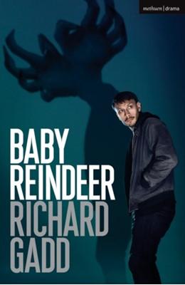 Baby Reindeer Richard Gadd 9781350143425