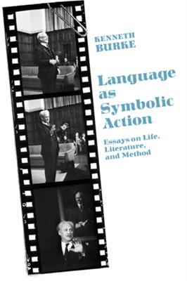 Language As Symbolic Action Kenneth Burke 9780520001923