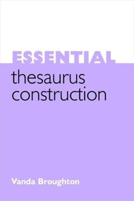 Essential Thesaurus Construction Vanda Broughton 9781856045650