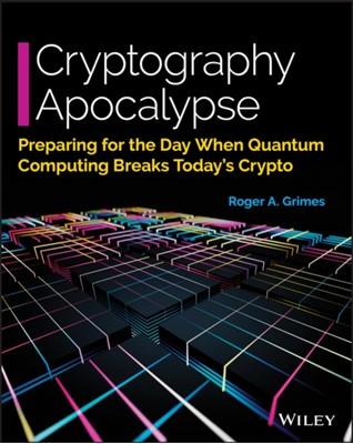Cryptography Apocalypse Roger A. Grimes 9781119618195