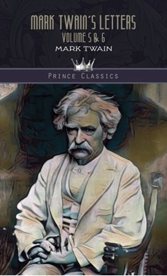 Mark Twain's Letters Volume 5 & 6 Mark Twain 9789353855475