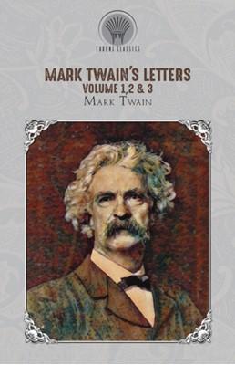 Mark Twain's Letters Volume 1,2 & 3 Mark Twain 9789353839109