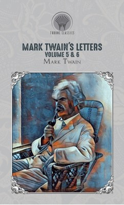 Mark Twain's Letters Volume 5 & 6 Mark Twain 9789353839093