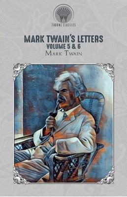 Mark Twain's Letters Volume 5 & 6 Mark Twain 9789353839086