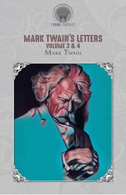 Mark Twain's Letters Volume 3 & 4 Mark Twain 9789353839062
