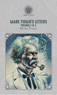 Mark Twain's Letters Volume 1 & 2 Mark Twain 9789353839055