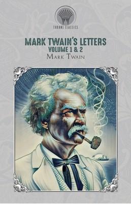Mark Twain's Letters Volume 1 & 2 Mark Twain 9789353839048