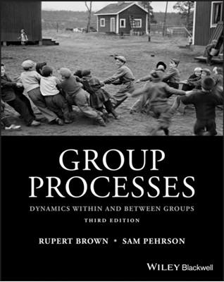 Group Processes Samuel Pehrson, Rupert Brown 9781118719299