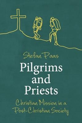 Pilgrims and Priests Stefan Paas 9780334058779