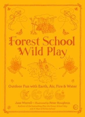 Forest School Wild Play Jane Worroll 9781786784209