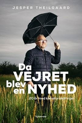 Da vejret blev en nyhed Jesper Theilgaard 9788702283044