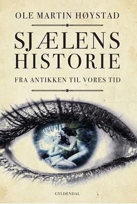 Sjælens historie Ole Martin Høystad 9788702231939