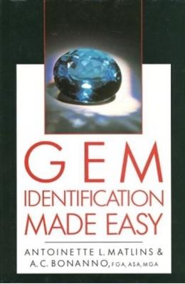 Gem Identification Made Easy Antoinette L. Matlins, Antonio C. Bonanno, Antoinette Matlins, Antonio C Bonanno 9780719802515