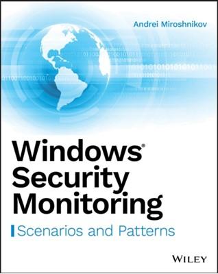 Windows Security Monitoring Andrei Miroshnikov 9781119390640
