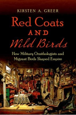 Red Coats and Wild Birds Kirsten A. Greer 9781469649832