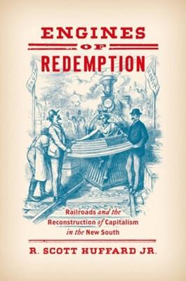 Engines of Redemption R. Scott Huffard Jr. 9781469652818