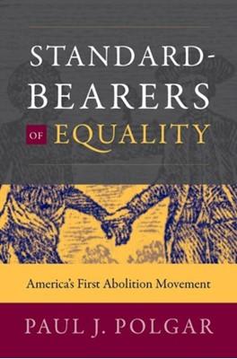 Standard-Bearers of Equality Paul J. Polgar 9781469653938