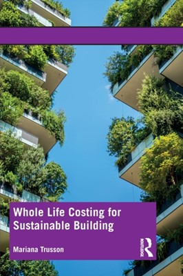 Whole Life Costing for Sustainable Building Mariana Trusson 9781138775558