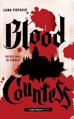 Blood Countess (Lady Slayers) Lana Popovic 9781419738869
