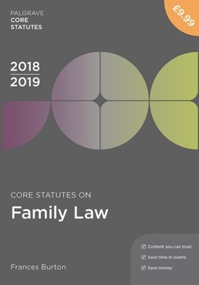 Core Statutes on Family Law 2018-19 Frances Burton 9781352003659