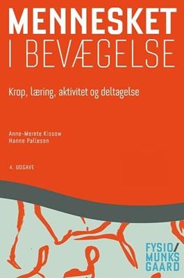 Mennesket i bevægelse Anne-Merete Kissow, Hanne Pallesen 9788762814240