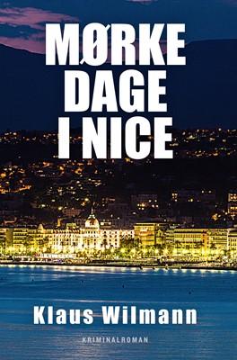 Mørke dage i Nice Klaus Wilmann 9788794159524