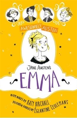 Awesomely Austen - Illustrated and Retold: Jane Austen's Emma Jane Austen, Katy Birchall 9781444950656