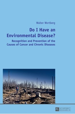 Do I Have an Environmental Disease? Walter Wortberg 9783631662472
