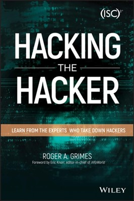 Hacking the Hacker Roger A. Grimes 9781119396215
