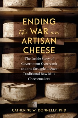 Ending the War on Artisan Cheese Catherine Donnelly, Doctor Catherine Donnelly 9781603587853