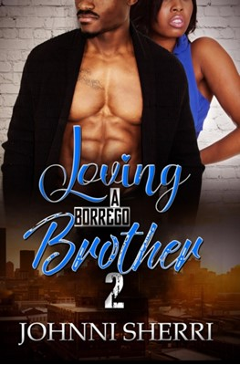 Loving A Borrego Brother 2 Johnni Sherri 9781645560449