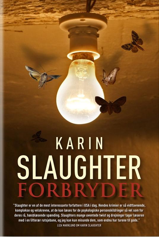 Forbryder af Karin Slaughter - bog 6